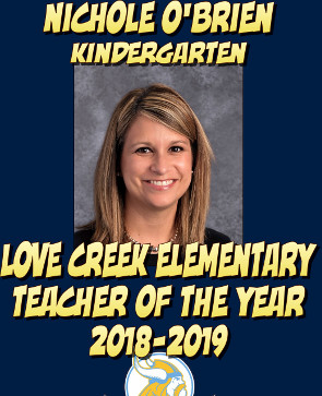 Congratulations to Nichole O'Brien, Love Creek Elementary's 2018-2019 Teacher of the Year!